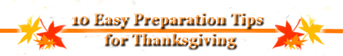 10 Easy Preparation Tips for Thanksgiving