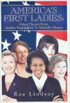 America's First Ladies: Power Players from Martha Washington to Michelle Obama