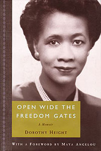 Open Wide the Freedom Gates: A Memoir by Dr. Dorothy I. Height